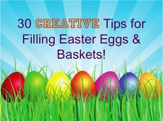 30 Creative Tips for Filling Easter Eggs & Baskets!
