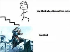 Lol I do this every time when going down stair to the work out room lol
