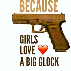 Girls and guns Glock quotes