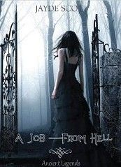 Jayde Scott - A Job From Hell (Ancient Legends, #1) I LOVE THIS BOOK