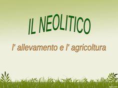 Il Neolitico: allevamento ed agricoltura by maestra  maria pia