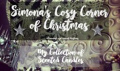 #SimonasCosyCornerofChristmas - My Collection of Scented Candles - https://simonascornerofdreams.blogspot.ch/2016/12/simonas-cosy-corner-of-christmas_3.html #lbloggers #thegirlgang