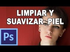 ▶ Limpiar y suavizar piel con photoshop - Tutorial Photoshop en Español por @Natasha C P Tutoriales (HD) - YouTube