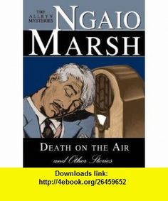 Death on the Air and Other Stories (9780786191611) Ngaio Marsh, Nadia May , ISBN-10: 0786191619  , ISBN-13: 978-0786191611 ,  , tutorials , pdf , ebook , torrent , downloads , rapidshare , filesonic , hotfile , megaupload , fileserve