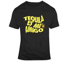 Tequila Es Mi Amigo T Shirt Tequila, Family Shirts, Gifts For Friends, Shirt Style, Drinks, Mens Tops, Cotton, T Shirt, Stuff To Buy