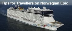 Tips for Travellers Norwegian Epic Reviews . My articles, videos and podcasts exploring the cruise line and cruise ship.