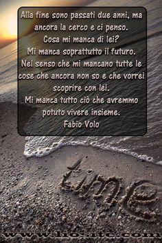Fabio Volo - Alla fine sono passati due anni .. Una citazione che dice tutto: basta leggerla :) #FabioVolo, #futuro, #amore, #assenza, #tristezza, #lasciarsi, #liosite, #citazioniItaliane, #frasibelle, #sensodellavita, #ItalianQuotes, #perledisaggezza, #perledacondividere, #GraphTag, #ImmaginiParlanti, #citazionifotografiche,