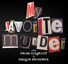 My Favorite Murder | 24 Horrifying But Fascinating True-Crime Podcasts You Must Listen To