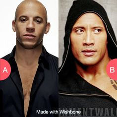 Who would win in a fight...Vin Diesel or The Rock? Click here to vote @ http://getwishboneapp.com/share/562309