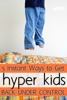 5 ways to get hyper kids to calm down immediately