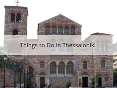 Planning a trip to Thessaloniki? From visiting museums to exploring the city's history through its churches, here's a list of things to do in #Thessaloniki.  #SKG #travel #thingstodo #tour #sailing #babasails #sightseeing