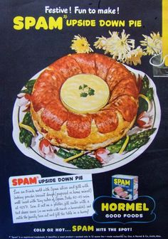 SPAM upside down pie. I'll stay sober please.