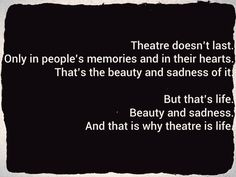 This is perfect. Theatre really DOES replicate life...
