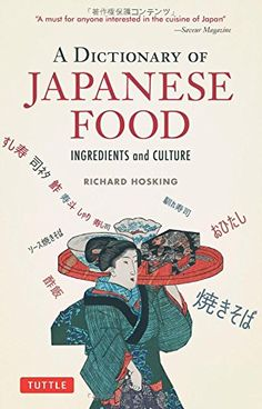 A Dictionary of Japanese Food: Ingredients and Culture by Richard Hosking.