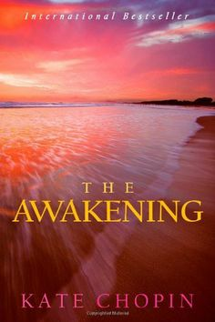 """I LOVED """"The Awakening"""" by Kate Chopin! Extremely well-written, with great insight into 19th-century NOLA and Creole culture.  SO good!"""