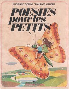 Lucienne Gomot, Maurice Carême, Poésies pour les petits (1979) Maurice Careme, Vintage Children's Books, France, Childrens Books, Illustration, Painting, Biscuits, Homeschool, Lyrics