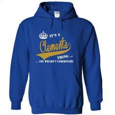 Its a Clemente Thing, You Wouldnt Understand! - #mens hoodie #sueter sweater. BUY NOW => https://www.sunfrog.com/LifeStyle/Its-a-Clemente-Thing-You-Wouldnt-Understand-rffdegjzxz-RoyalBlue-19753182-Hoodie.html?68278