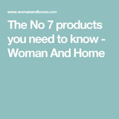 The No 7 products you need to know  - Woman And Home