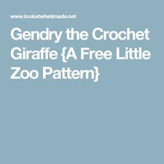 Gendry the Crochet Giraffe {A Free Little Zoo Pattern}