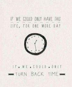 Love this song soooo much <3 Chúng ta có thể sống cuộc sống này thêm 1 lần nữa. Nếu chúng ta có thể 1 lần quay ngược thời gian..  ( chắt là never luôn. Dù sao cứ hãy sống thật vui vẻ là OK )