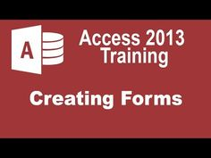 Microsoft Access 2013 Tutorial - Creating Forms - Access 2013 Tutorial for Beginners - YouTube
