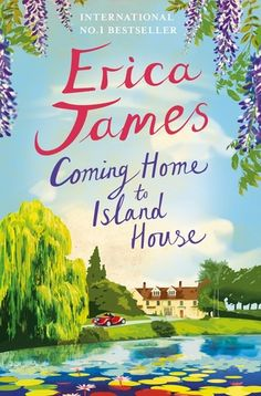 Coming Home to Island House –  Erica James – 5* Review