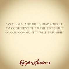 As a born and bred New Yorker, I'm confident the resilient spirit of our community will triumph. - RL #Sandy #Quotes