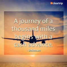 """""""A journey of a thousand miles begins with a cash advance."""" - Unknown  #CTTravelQuotes"""