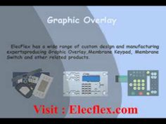 #ElecFlex has a wide range of custom design and manufacturing expertsproducing Graphic Overlay,Membrane Keypad, Membrane Switch and other related products.