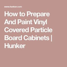 How To Paint Vinyl Coated Particle Board Furniture In 2019