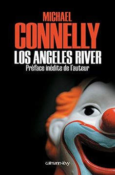 ++Los Angeles River par Michael Connelly