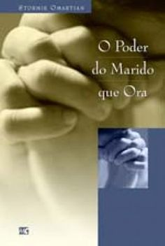Livro O Poder do Marido Que Ora (Stormie Omartian)