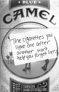"""cigarette-memories: """"""""The cigarettes you light one after another won't help you forget her. Dark Quotes, Best Quotes, Love Quotes, Picture Quotes, Aesthetic Grunge, Quote Aesthetic, Cigarette Quotes, Smoking Quotes, Cigarette Aesthetic"""