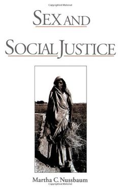 Sex and Social Justice by Martha C. Nussbaum http://www.amazon.com/dp/0195110323/ref=cm_sw_r_pi_dp_Ace1ub0222AT8