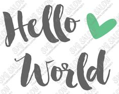 Hello World Heart Arrow Onesie Custom DIY Iron On Vinyl Decal Cutting File in SVG, EPS, DXF, JPEG, and PNG Format