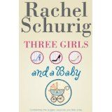 Three Girls and a Baby (Kindle Edition)By Rachel Schurig