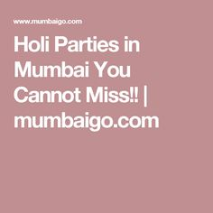 Holi Parties in Mumbai You Cannot Miss!! | mumbaigo.com