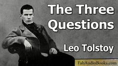 TOLSTOY - The Three Questions by Leo Tolstoy - Short story audiobook - FAB