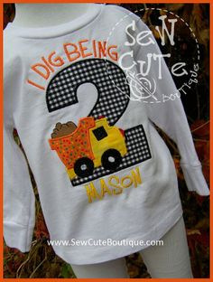 3b0b731a I Dig Being Two dump truck birthday shirt by ThatsSewCute on Etsy, $25.00  2nd Birthday