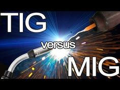 Mig VS Tig VS Stick VS Flux-Core... Which Process Is Best For You? (Part 1 of 2) - YouTube