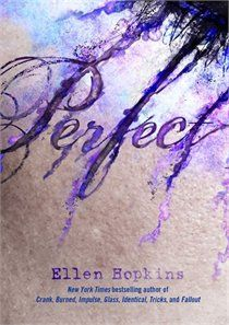 Buy Perfect by Ellen Hopkins at Mighty Ape NZ. What would you give up to be perfect? Four teens find out in the New York Times bestselling companion to Impulse. New York Times, Books To Read, My Books, Best Book Covers, You Gave Up, Book Cover Design, Book Design, Free Reading, Reading Time