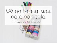 DIY: Caja de madera forrada con tela (How to cover a wooden box with fabric)