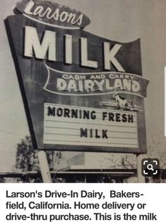 Larsons Dairyland on Larsons Road Bakersfield, California Me- I remember my mom driving up the circle drive to get milk delivered to the door. That had to be 1981 or earlier. Tehachapi California, Bakersfield California, Sign O' The Times, Kern County, California History, Central Valley, Old Signs, Vintage Signs, Vintage Ideas