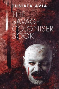 """""""The savage coloniser book"""", by Tusiata Avia - Savage is as savage does. And we're all implicated. Avia breaks the colonial lens wide open. We peer through its poetic shards and see a savage world - outside, inside. 2021 Winner Mary and Peter Biggs Award for Poetry La Colonisation, Nz History, Savage Worlds, The Verdict, Poetry Collection, The Outsiders, Colonial, Books, Awards"""