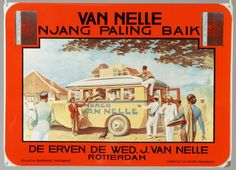 Van Nelle dutch tabaco in Indonesia Vintage Advertising Posters, Old Advertisements, Vintage Travel Posters, Vintage Stamps, Vintage Ads, Nostalgia, Old Commercials, Dutch East Indies, Vintage Graphic Design