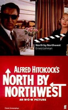 """NORTH BY NORTHWEST"" (1959). Directed by Alfred Hitchcock and written by Ernest Lehman."
