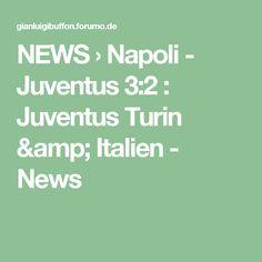 NEWS  › Napoli - Juventus 3:2 : Juventus Turin & Italien - News