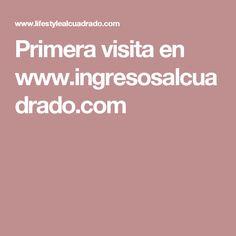 Primera visita en www.ingresosalcuadrado.com