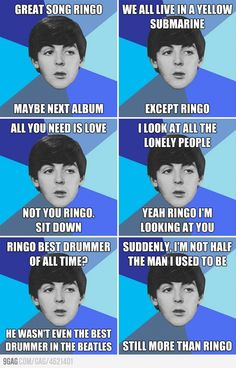 I laughed so hard. PAUL YOU SAUCY MINX, YOU. Pooor Ringo