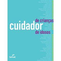 Mais uma dica de livro!! Esse é o livro Cuidador De Crianças / Cuidador De Idosos: Orientações, Rotinas E Técnicas De Trabalho, uma publicação da edi...